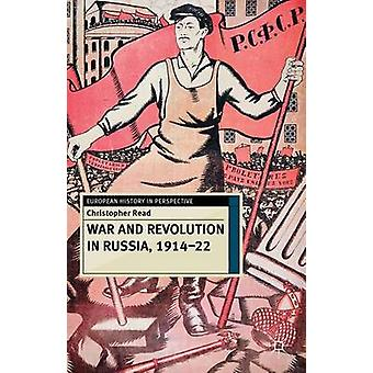War and Revolution in Russia 191422 by Calder Walton
