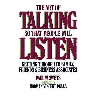 Art de parler pour que les gens Ecoute volonté passer aux amis de la famille Business Associates par Swets & Paul