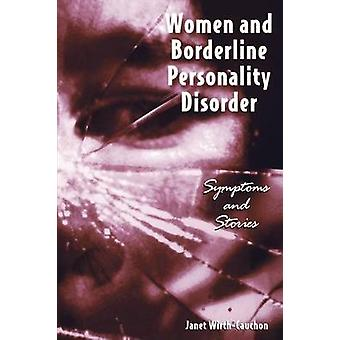Women and Borderline Personality Disorder by Janet WirthCauchon