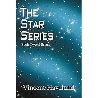 The Star Series Book Two of Seven by Havelund & Vincent