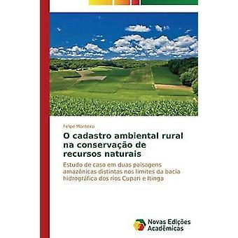 O Cadastro Ambiental ländlichen Na Conservao de Recursos Verwaltungsbehörde von Monteiro Felipe