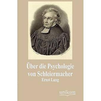 ber die Psychologie von Schleiermacher av Lang & Ernst
