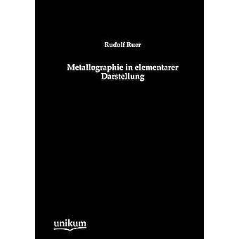 Metallographie dans elementarer Darstellung de Ruer & Rudolf