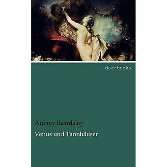 Venus Und Tannh User by Beardsley & Aubrey