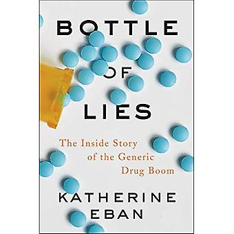 Bottle of Lies: The Inside� Story of the Generic Drug� Boom