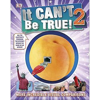 It Can't be True 2! by DK - 9780241239001 Book