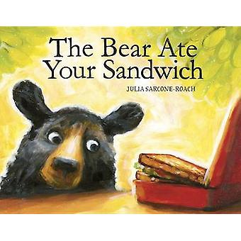 The Bear Ate Your Sandwich by Julia Sarcone-Roach - 9780375958601 Book