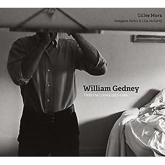 William Gedney - Only the Lonely - 1955-1984 by Gilles Mora - 97814773