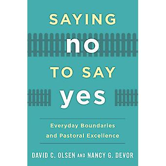 Saying No to Say Yes - Everyday Boundaries and Pastoral Excellence by