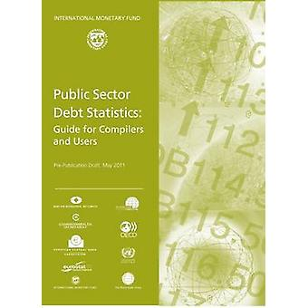 Public Sector Debt Statistics - Guide for Compilers and Users by Inter