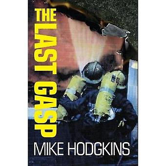 The Last Gasp by Mike Hodgkins - 9781780913094 Book