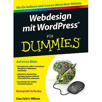 Webdesign mit WordPress Fur Dummies by Lisa Sabin-Wilson - 9783527712