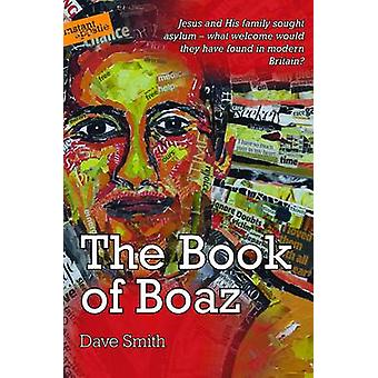 The Book of Boaz - Jesus and His Family Sought Asylum - What Welcome W