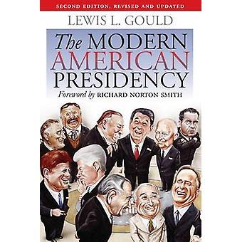 Det moderne amerikanske presidentskapet av Lewis L. Gould - 9780700616848 Bok