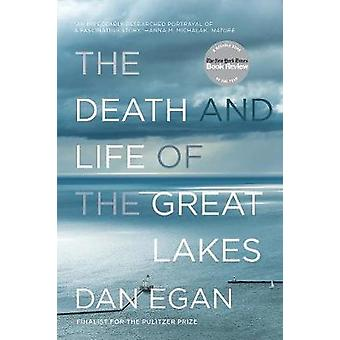 The Death and Life of the Great Lakes by Dan Egan - 9780393355550 Book