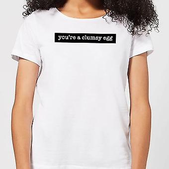 You're A Clumsy Egg Women's T-Shirt - White