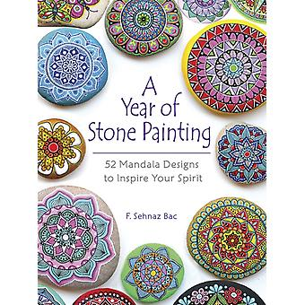A Year of Stone Painting by Bac & F Sehnaz