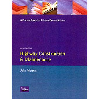 Highway Construction and Maintenance door Watson & J. P.