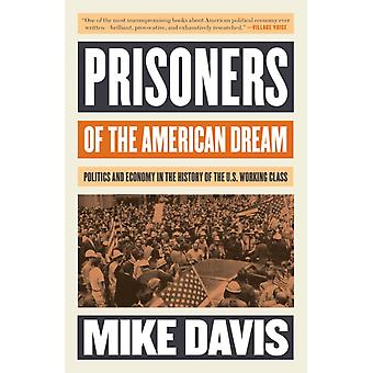 Prisoners of the American Dream by Mike Davis