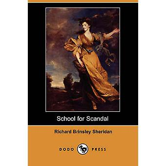 School for Scandal Dodo Press by Sheridan & Richard Brinsley