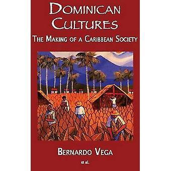 Dominican Cultures The Making of a Caribbean Society by Castillo Pichardo & Jose Del