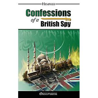 Confessions of a British Spy by Hempher & Mr.