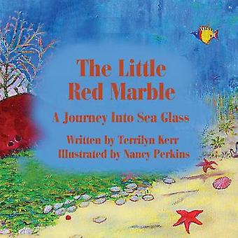 The Little Red Marble A Journey Into Sea Glass by Kerr & Terry