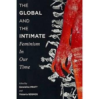 The Global and the Intimate - Feminism in Our Time by Geraldine Pratt