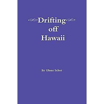 Drifting off Hawaii by Schot & Glenn