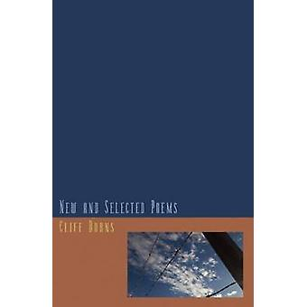 New and Selected Poems 19842011 by Burns & Cliff