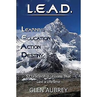 L.E.A.D. Learning Education Action Destiny by Aubrey & Glen