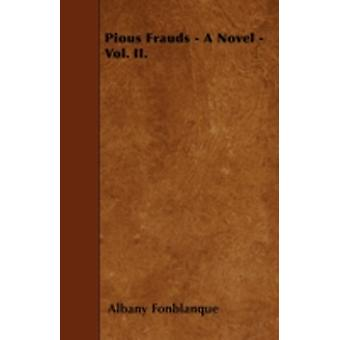Pious Frauds  A Novel  Vol. II. by Fonblanque & Albany