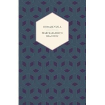 Ishmael Vol. I. by Braddon & Mary Elizabeth