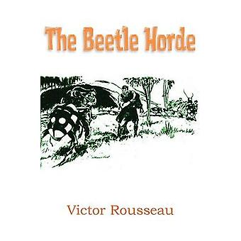 The Beetle Horde by Rousseau & Victor