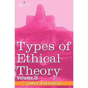 Types of Ethical Theory Volume II by Martineau & James