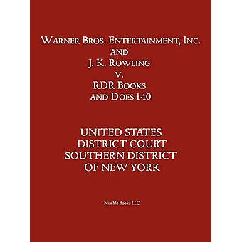 Warner Bros. Entertainment Inc.  J. K. Rowling V. Rdr Books and 10 Does by Us District Court Sdny & District Court S