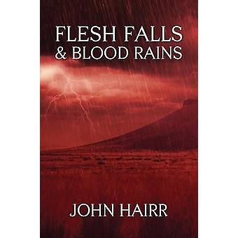 Flesh Falls  Blood Rains by Hairr & John