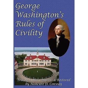 George Washingtons Rules of Civility by Washington & George