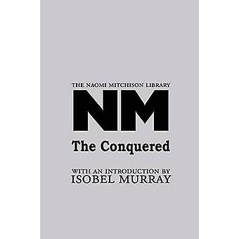 The Conquered by Mitchison & Naomi