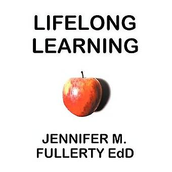 Lifelong Learning PostCompulsory Education and the University for Industry a Case Study by Fullerty & Jennifer M.
