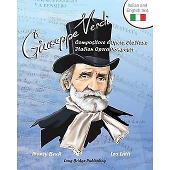 Giuseppe Verdi Compositore DOpera Italiano  Giuseppe Verdi Italian Opera Composer A Bilingual Picture Book ItalianEnglish Text by Bach & Nancy