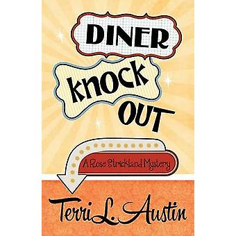 DINER KNOCK OUT by Austin & Terri L.