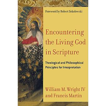 Encountering the Living God in Scripture by Martin & FrancisWright & William M. IV