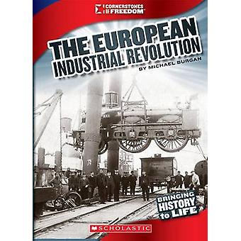 The European Industrial Revolution by Burgan - Michael - 978053128202