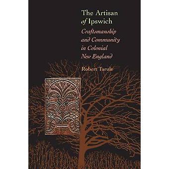 El Artesano de Ipswich - Artesanía y Comunidad en Colonial New E