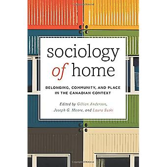 Sociology of Home - Belonging - Community - and Place in the Canadian