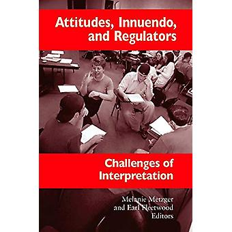 Attitudes - Innuendo - and Regulators - Challenges of Interpretation b