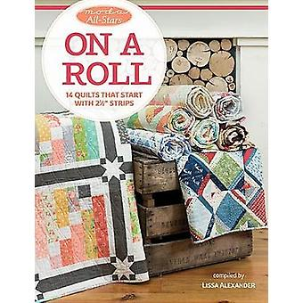 """Moda All-Stars - On a Roll - 14 Quilts That Start with 2 1/2"""" Str"""