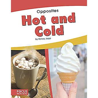 Opposites - Hot and Cold by  -Kelsey Jopp - 9781641853484 Book