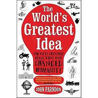 The World-apos;s Greatest Idea de John Farndon - 9781848312456 Livre